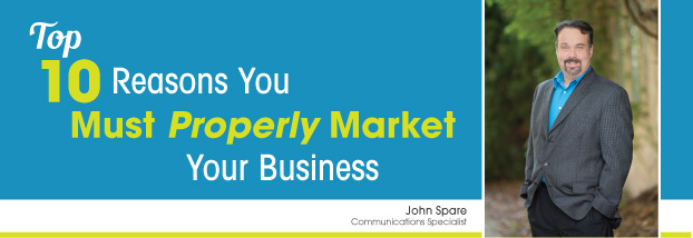 Top 10 Reasons You Must Properly Market Your Business